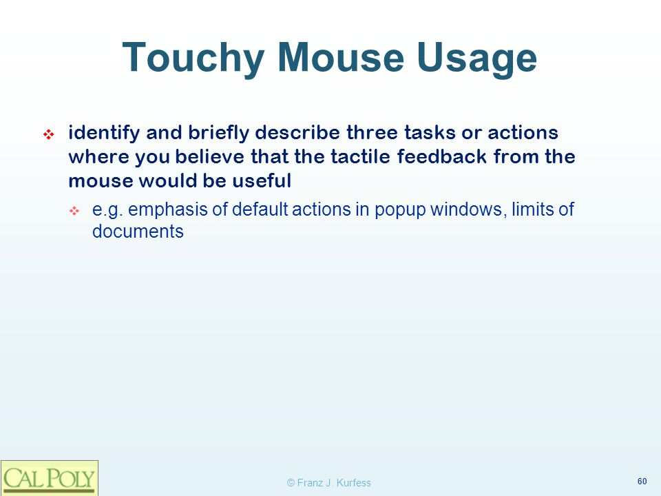 Touchy Mouse Usage identify and briefly describe three tasks or actions where you believe that the tactile feedback from the mouse would be useful.