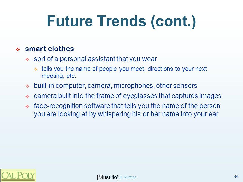 Future Trends (cont.) smart clothes