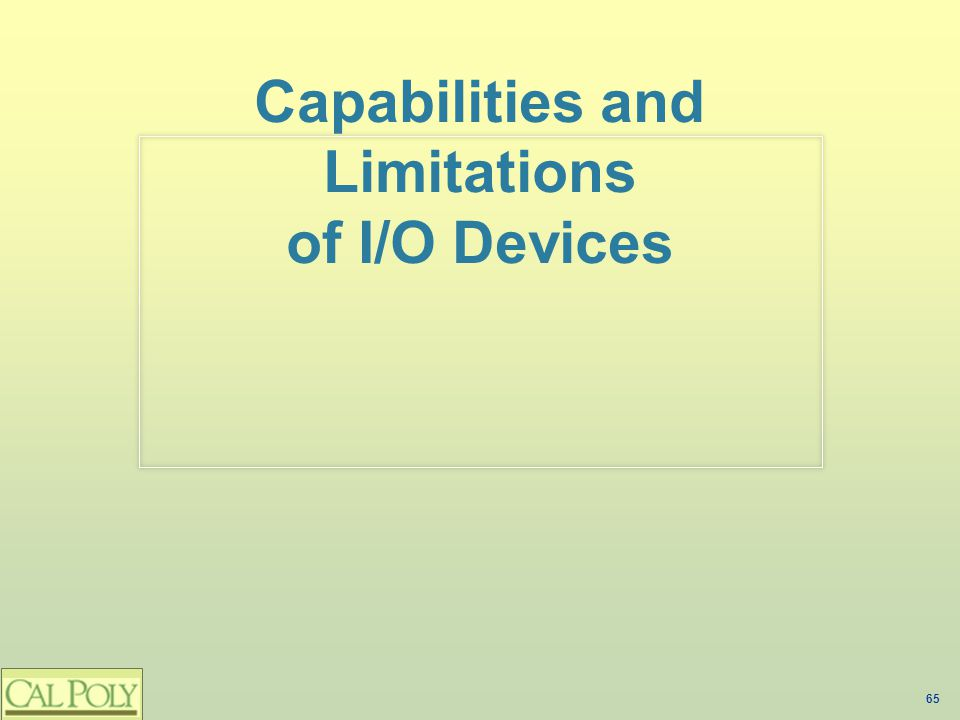 Capabilities and Limitations of I/O Devices