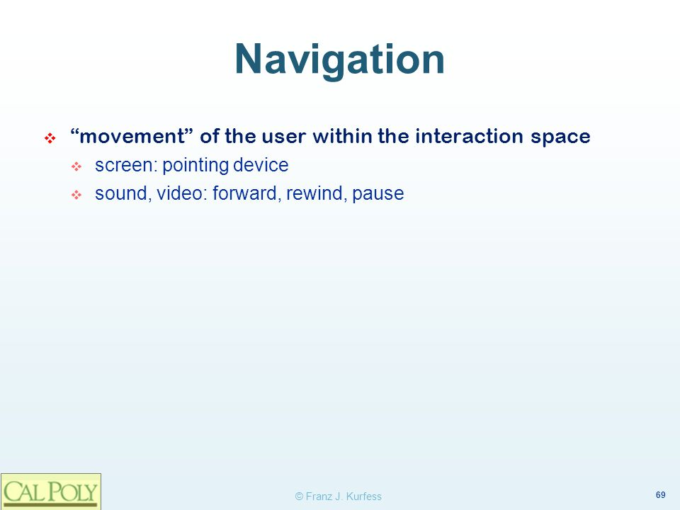 Navigation movement of the user within the interaction space