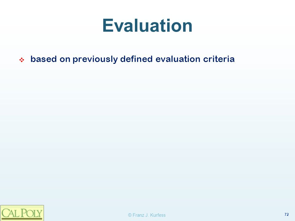 Evaluation based on previously defined evaluation criteria