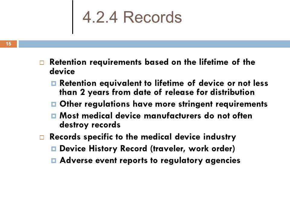 4.2.4 Records Retention requirements based on the lifetime of the device.