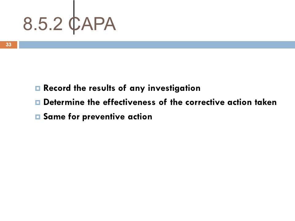 8.5.2 CAPA Record the results of any investigation