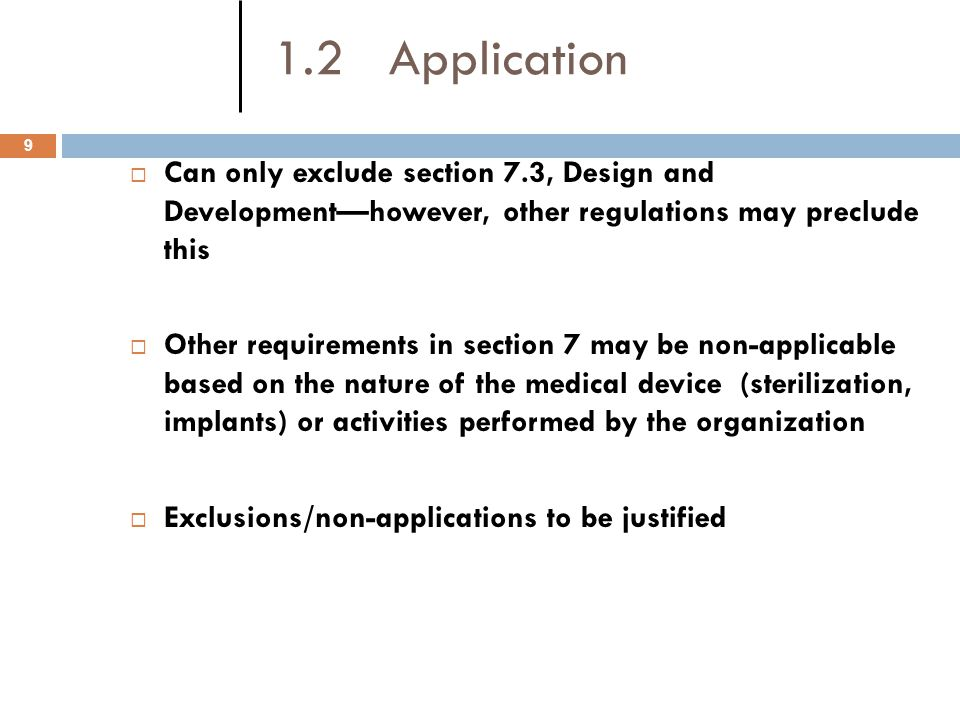 1.2 Application Can only exclude section 7.3, Design and Development—however, other regulations may preclude this.