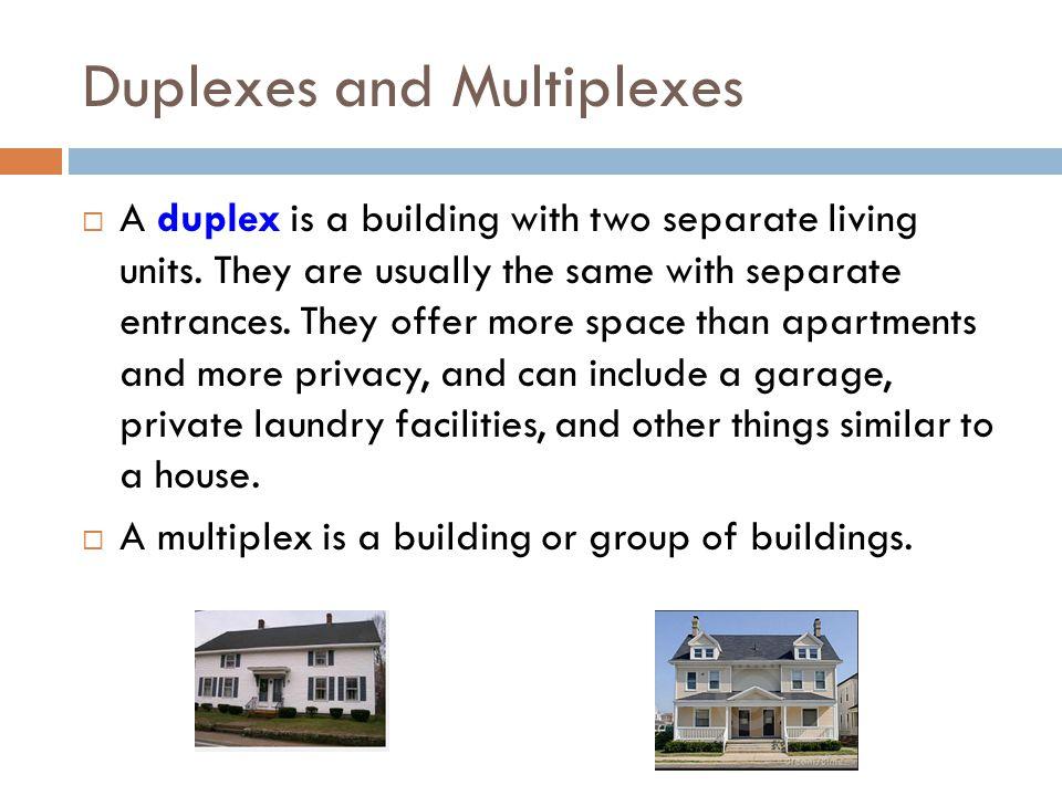 Duplexes and Multiplexes