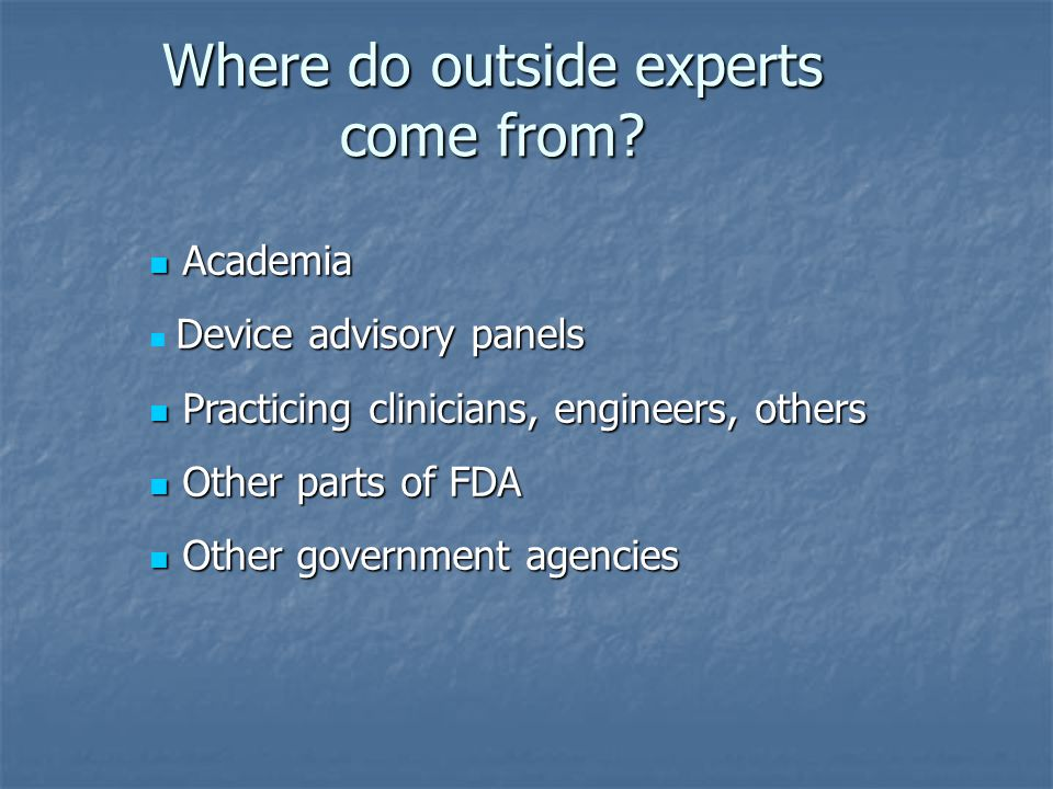 Where do outside experts come from