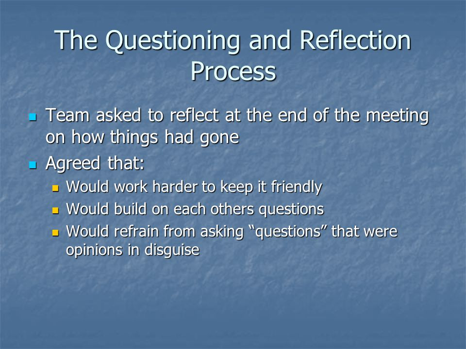 The Questioning and Reflection Process