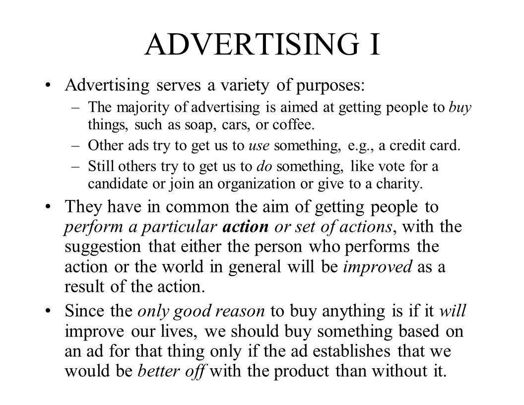 ADVERTISING I Advertising serves a variety of purposes:
