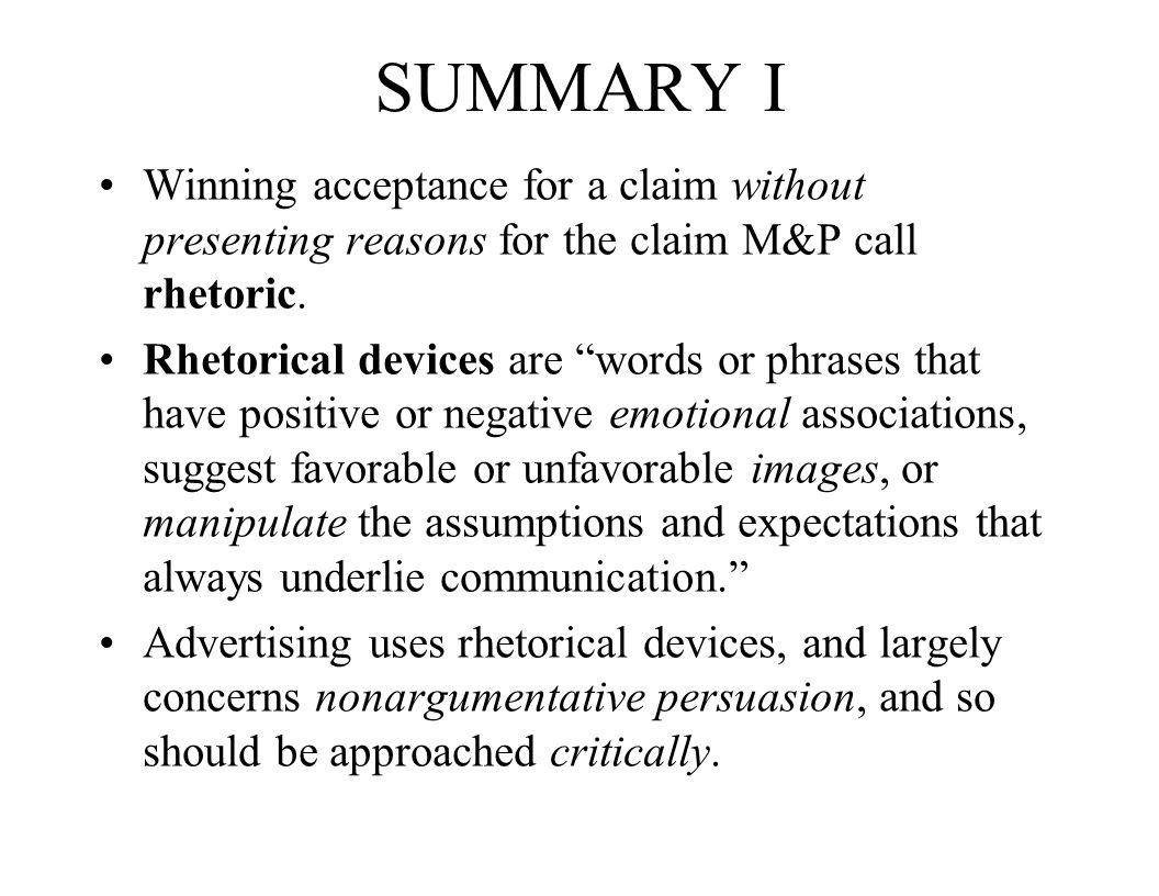 SUMMARY I Winning acceptance for a claim without presenting reasons for the claim M&P call rhetoric.