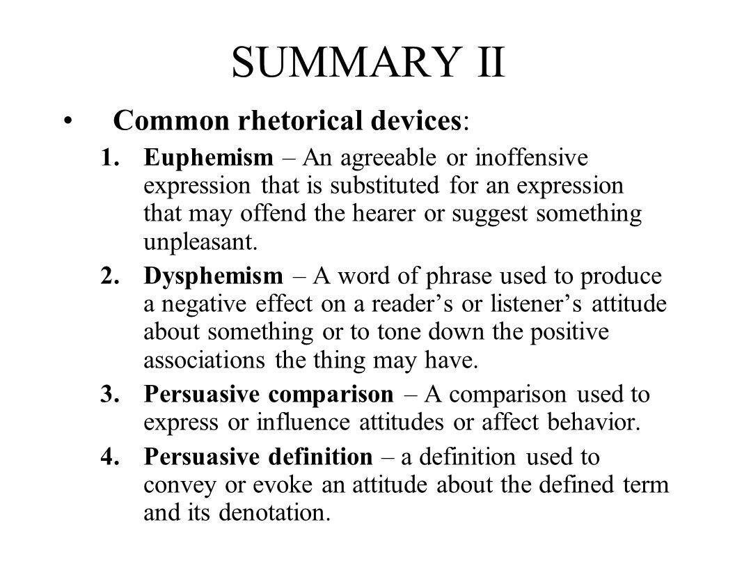 SUMMARY II Common rhetorical devices: