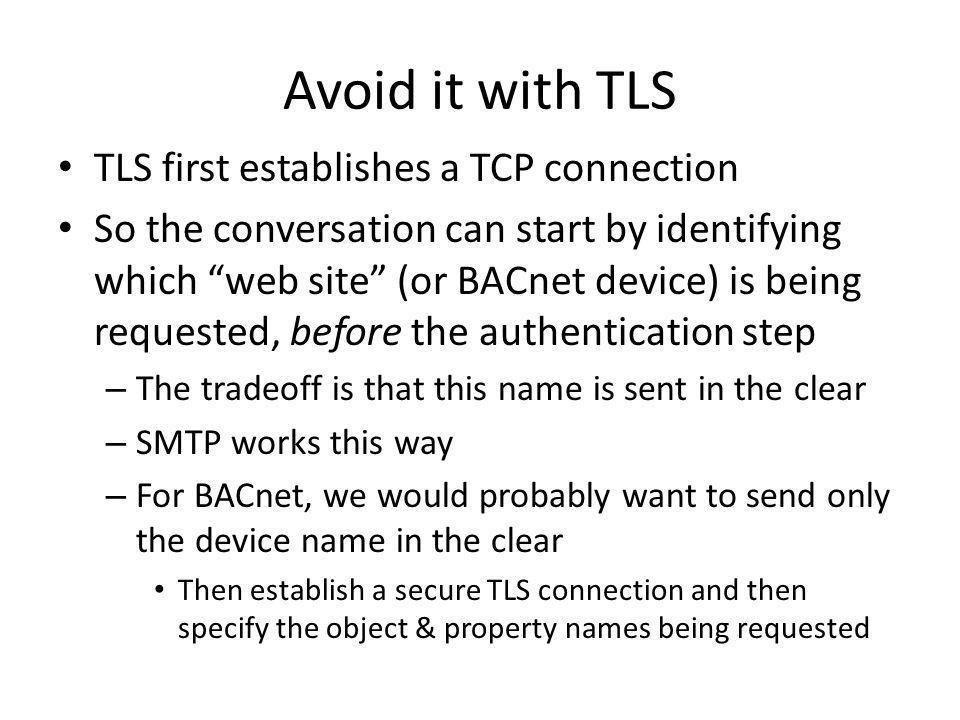 Avoid it with TLS TLS first establishes a TCP connection
