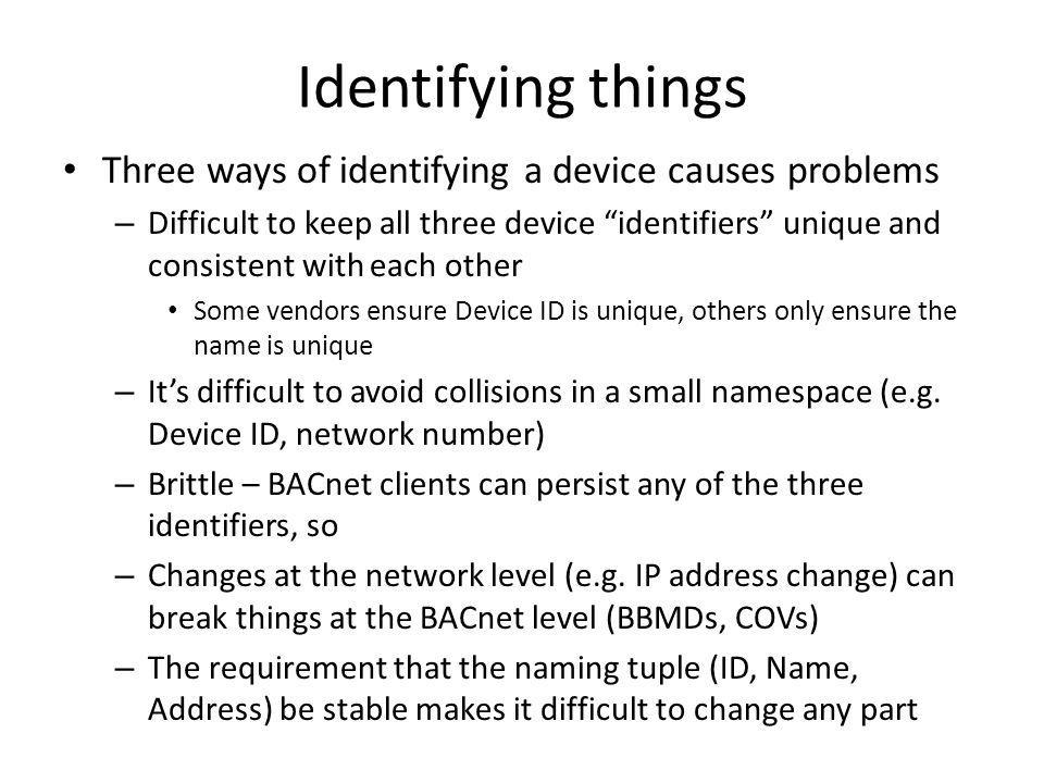 Identifying things Three ways of identifying a device causes problems