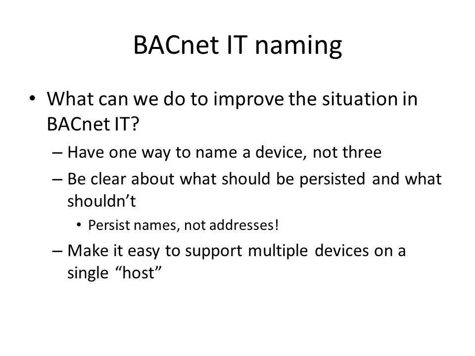 BACnet IT naming What can we do to improve the situation in BACnet IT