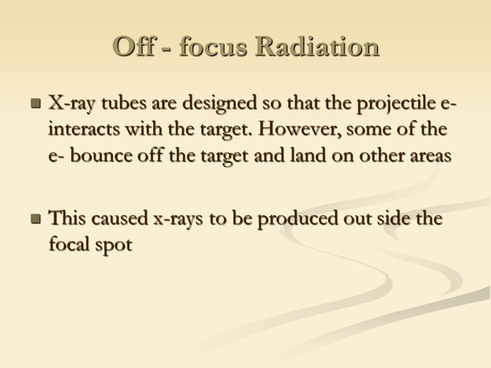 Off - focus Radiation