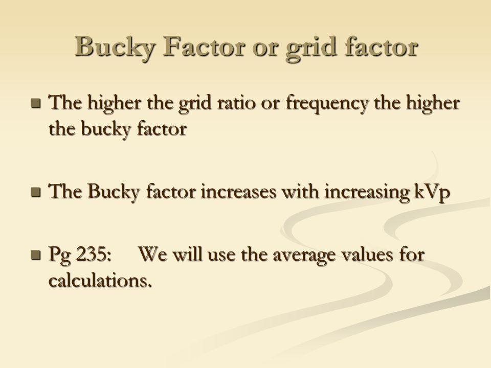 Bucky Factor or grid factor