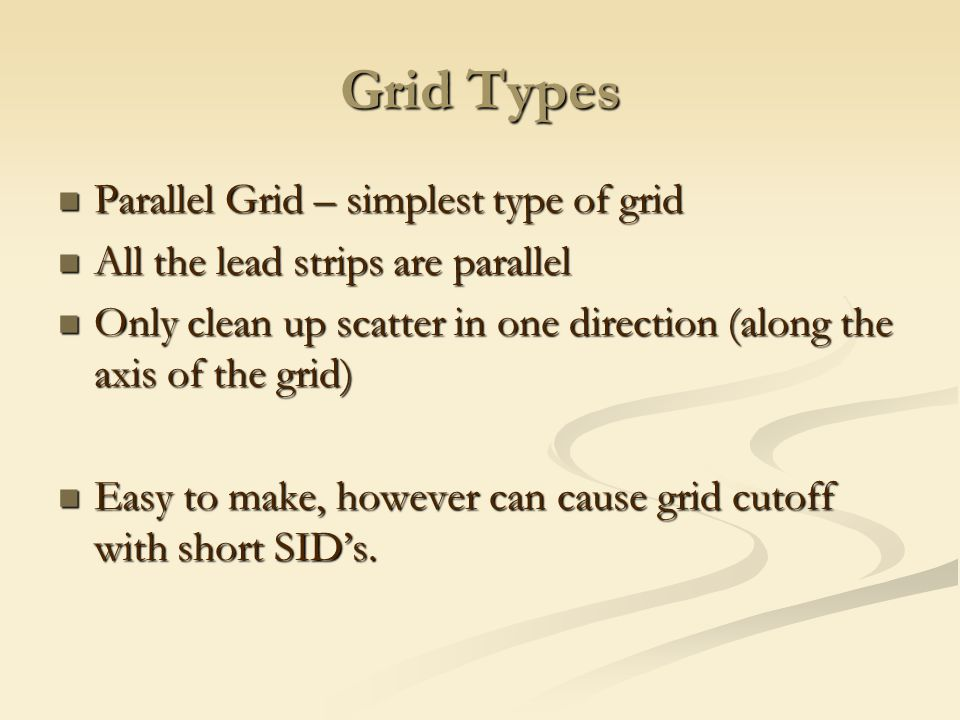 Grid Types Parallel Grid – simplest type of grid