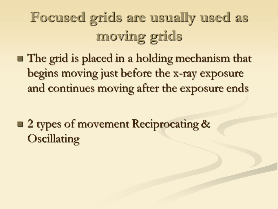 Focused grids are usually used as moving grids