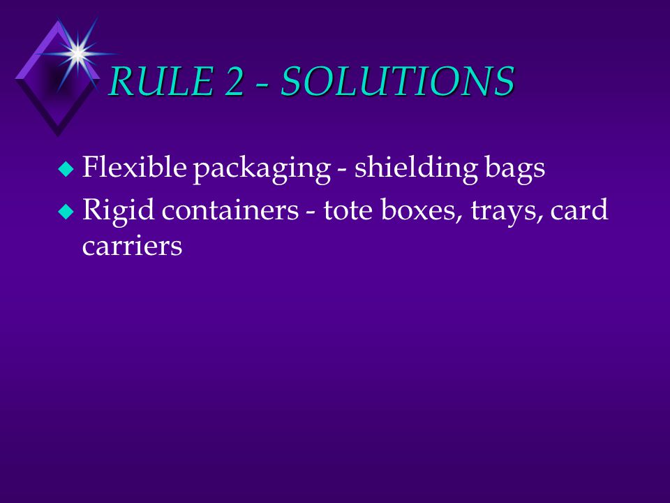 RULE 2 - SOLUTIONS Flexible packaging - shielding bags