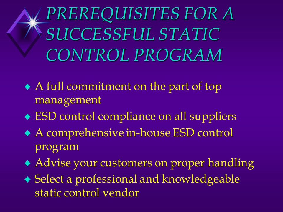 PREREQUISITES FOR A SUCCESSFUL STATIC CONTROL PROGRAM