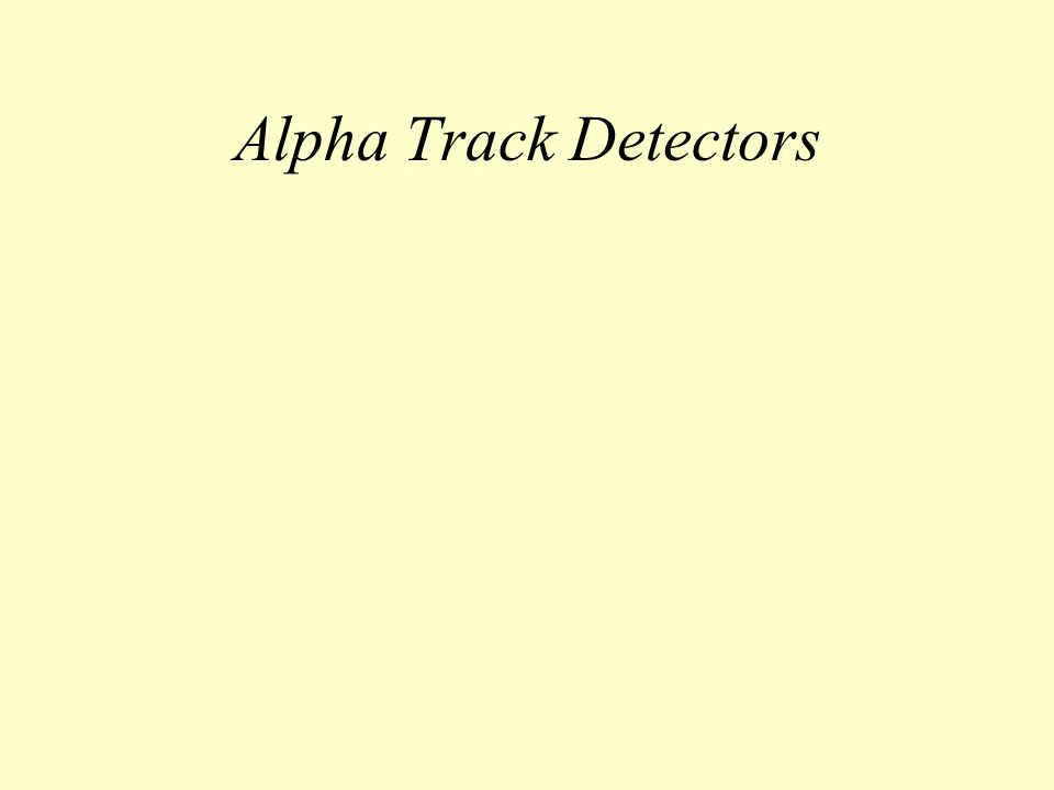 Alpha Track Detectors
