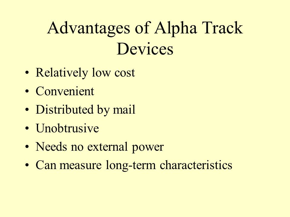 Advantages of Alpha Track Devices