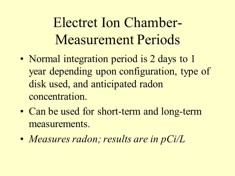Electret Ion Chamber-Measurement Periods