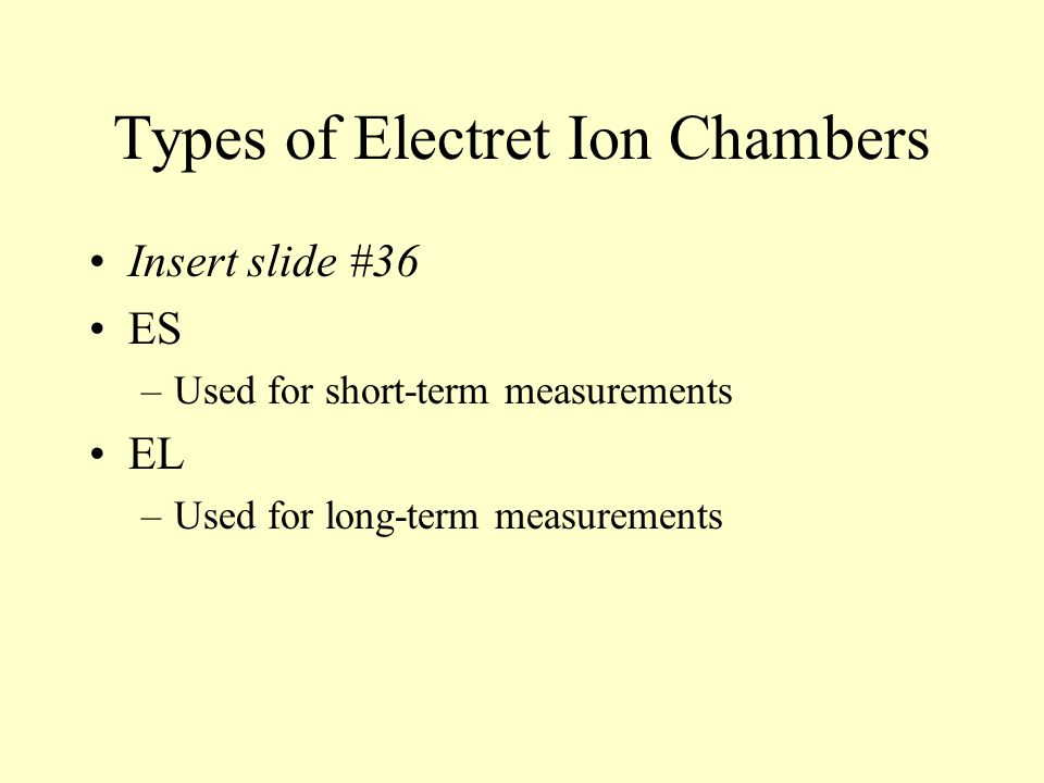 Types of Electret Ion Chambers