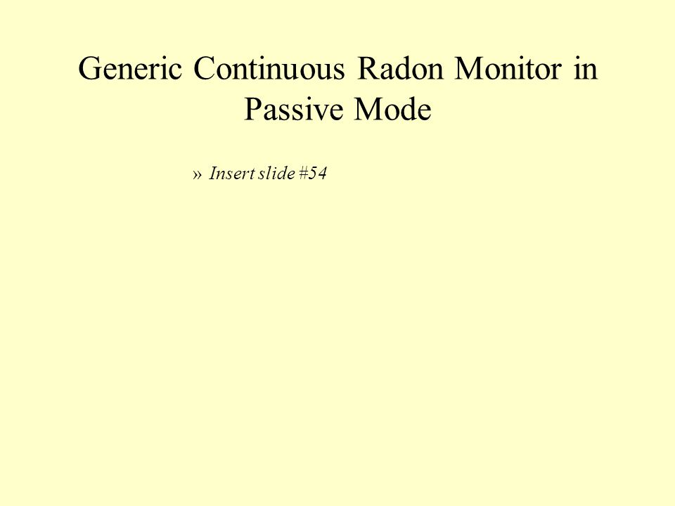 Generic Continuous Radon Monitor in Passive Mode
