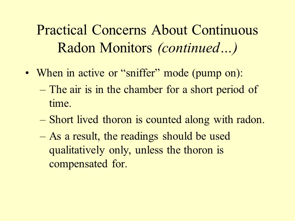 Practical Concerns About Continuous Radon Monitors (continued…)