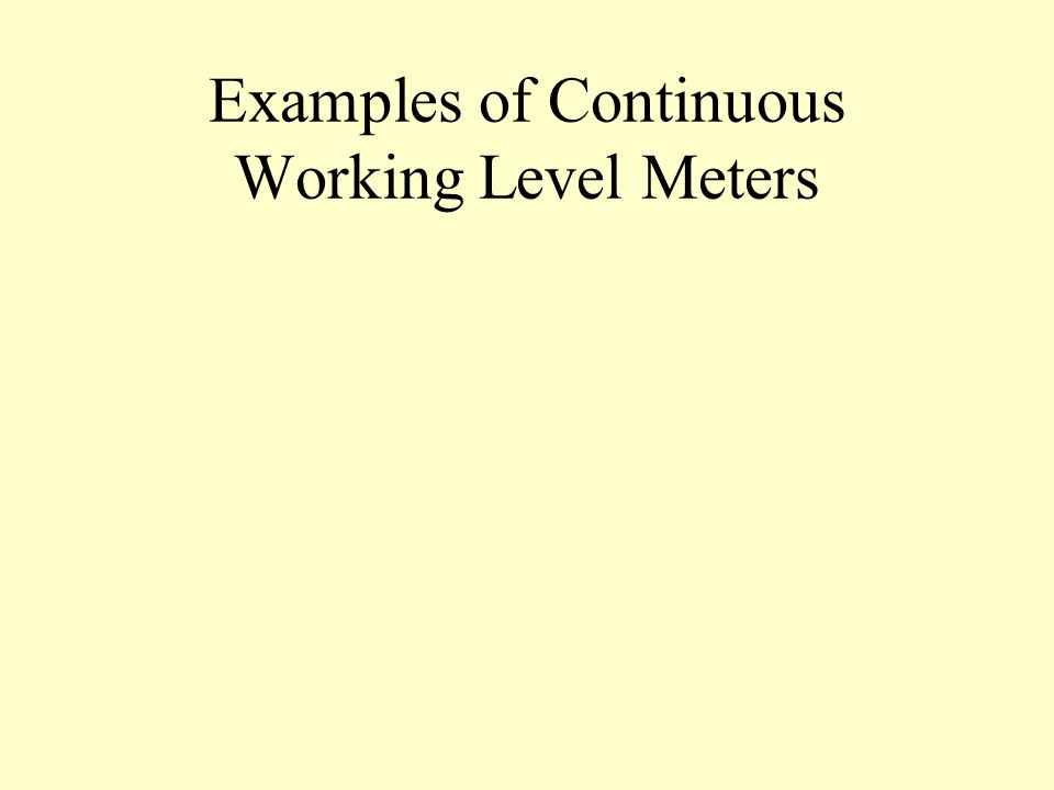 Examples of Continuous Working Level Meters