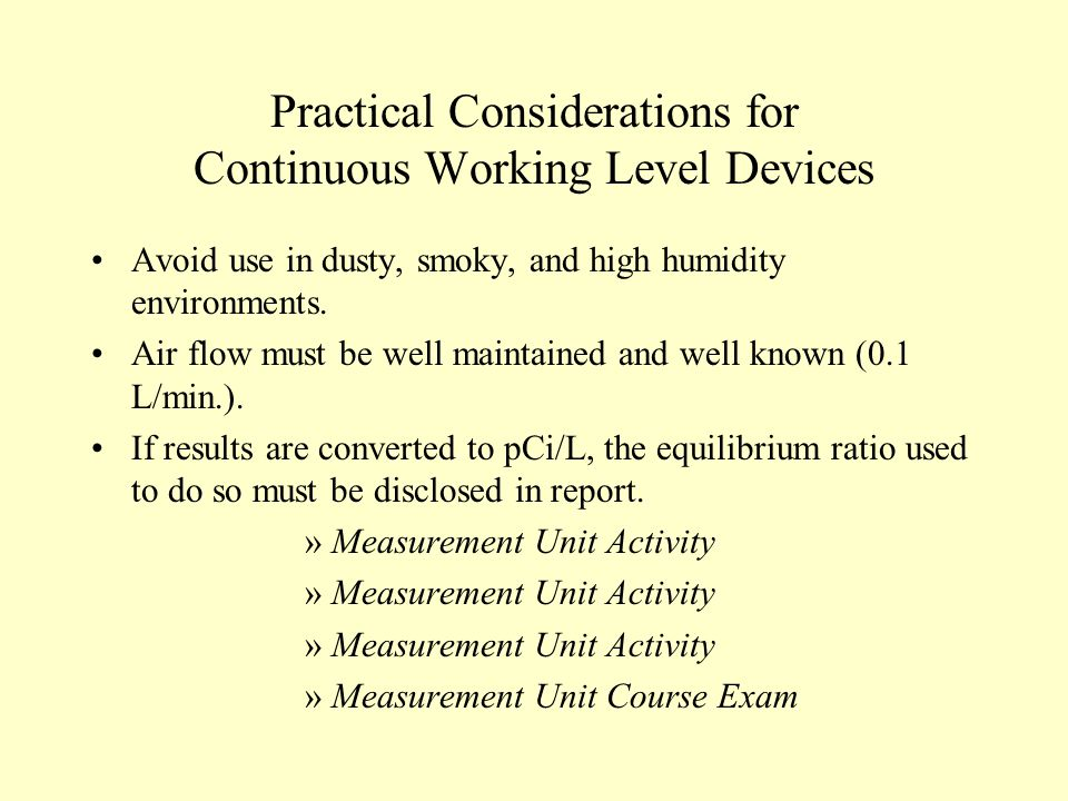 Practical Considerations for Continuous Working Level Devices
