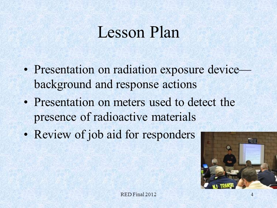 Lesson Plan Presentation on radiation exposure device— background and response actions.