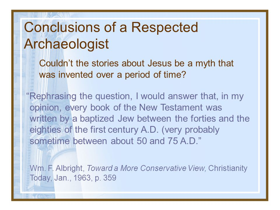 Conclusions of a Respected Archaeologist