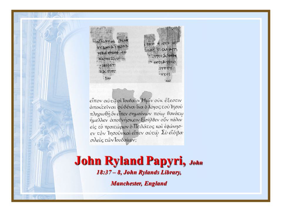 John Ryland Papyri, John 18:37 – 8, John Rylands Library,