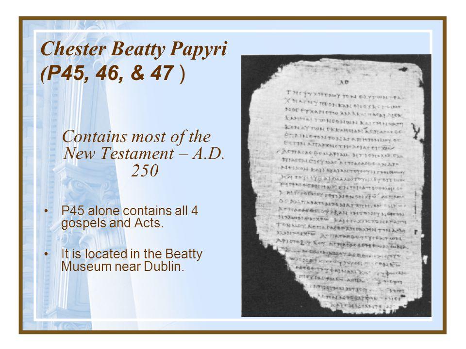Chester Beatty Papyri (P45, 46, & 47 )