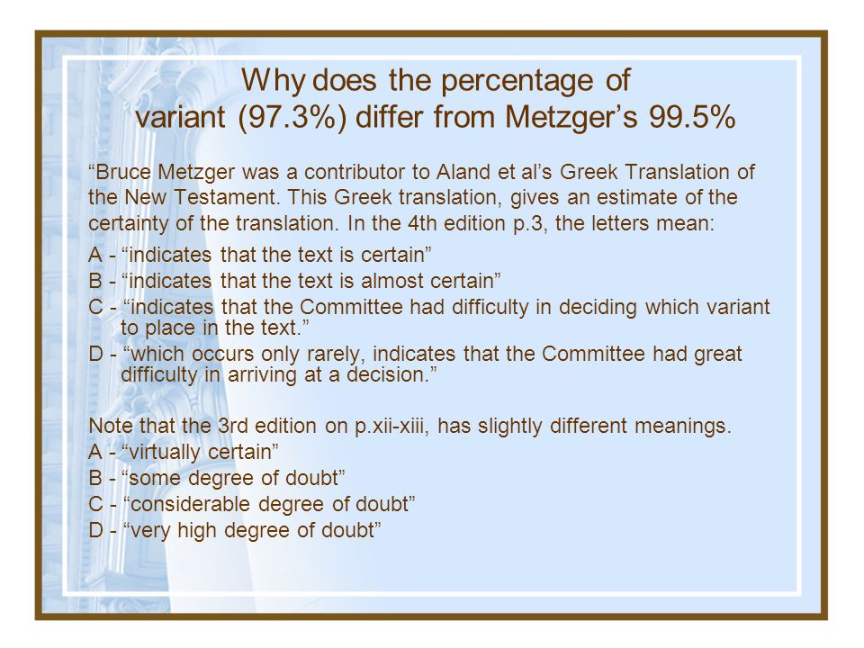 Why does the percentage of variant (97.3%) differ from Metzger's 99.5%