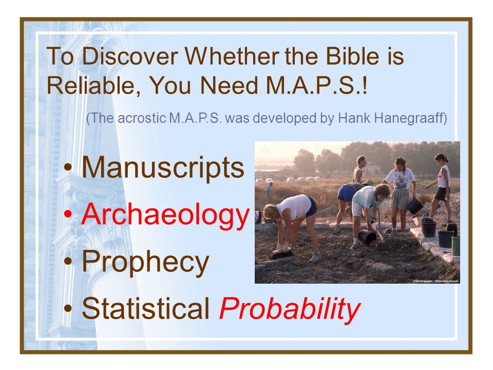 To Discover Whether the Bible is Reliable, You Need M.A.P.S.!