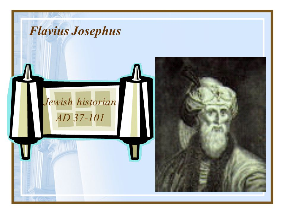 Flavius Josephus Jewish historian AD 37-101