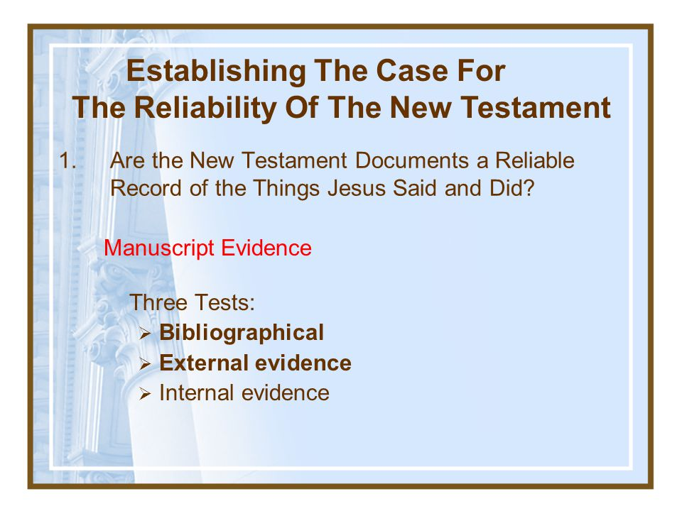 Establishing The Case For The Reliability Of The New Testament