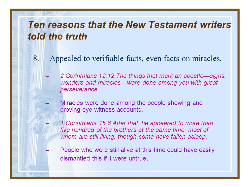 Ten reasons that the New Testament writers told the truth