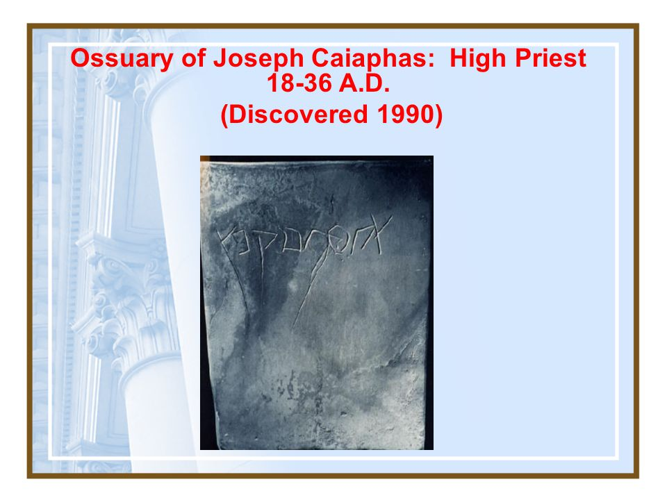 Ossuary of Joseph Caiaphas: High Priest 18-36 A.D.
