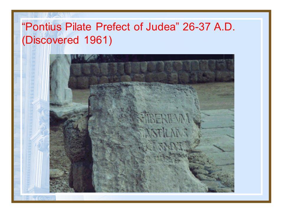 Pontius Pilate Prefect of Judea 26-37 A.D. (Discovered 1961)