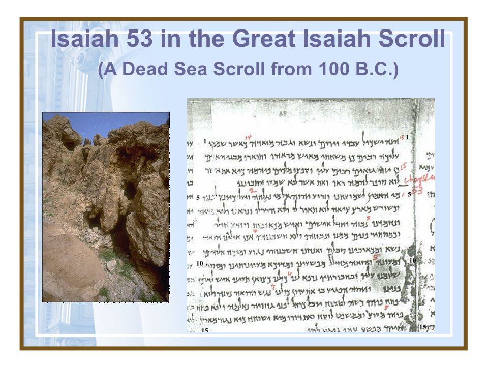 Isaiah 53 in the Great Isaiah Scroll (A Dead Sea Scroll from 100 B.C.)