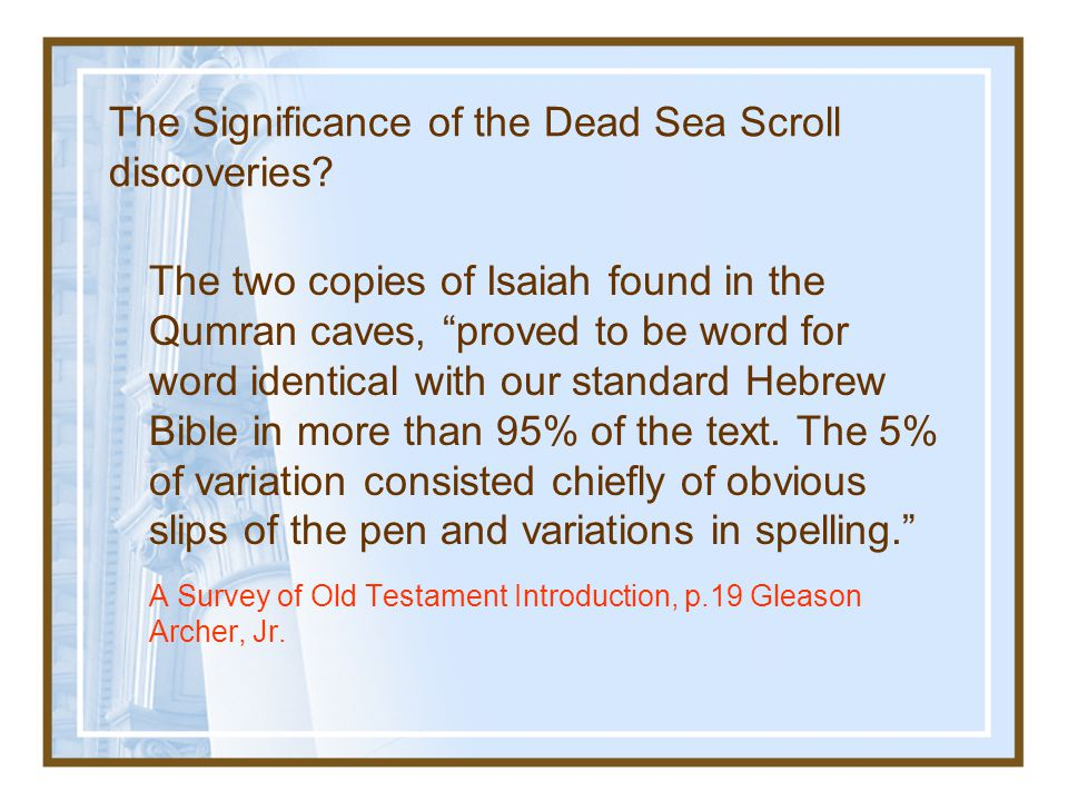 The Significance of the Dead Sea Scroll discoveries