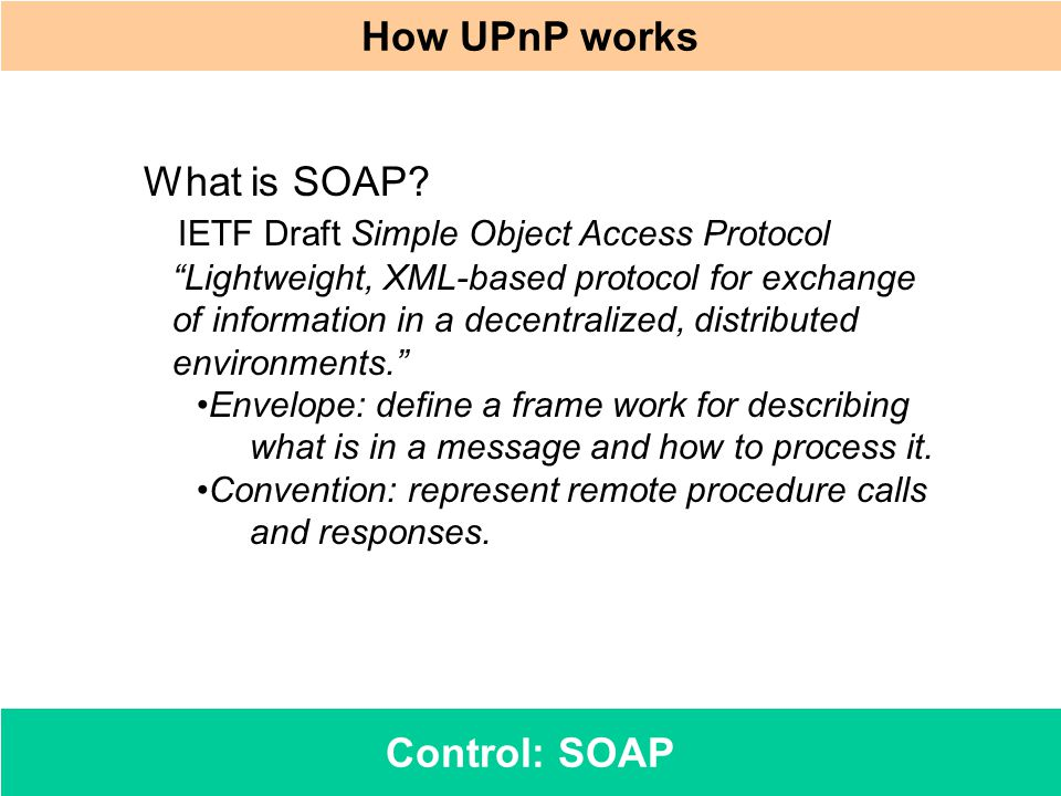 How UPnP works Control: SOAP