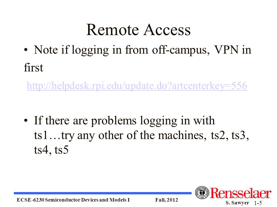 Remote Access Note if logging in from off-campus, VPN in first