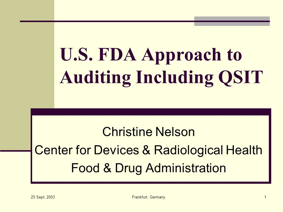U.S. FDA Approach to Auditing Including QSIT