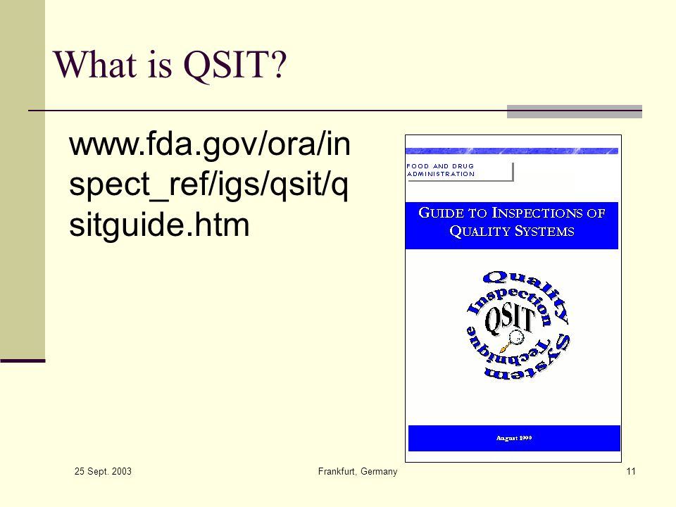 What is QSIT www.fda.gov/ora/inspect_ref/igs/qsit/qsitguide.htm
