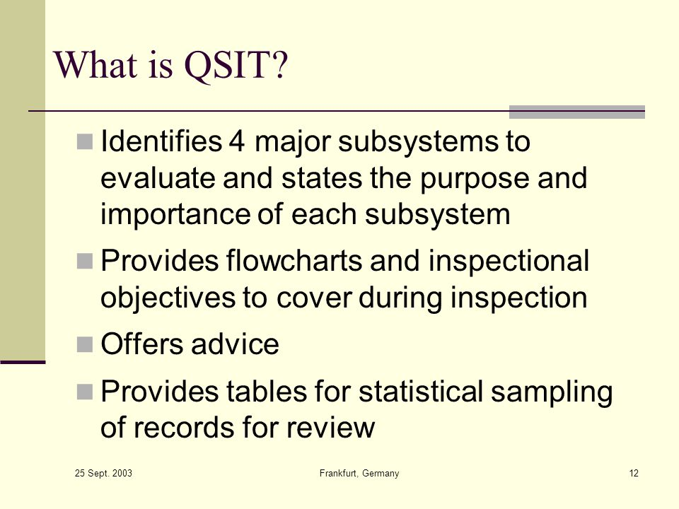 What is QSIT Identifies 4 major subsystems to evaluate and states the purpose and importance of each subsystem.