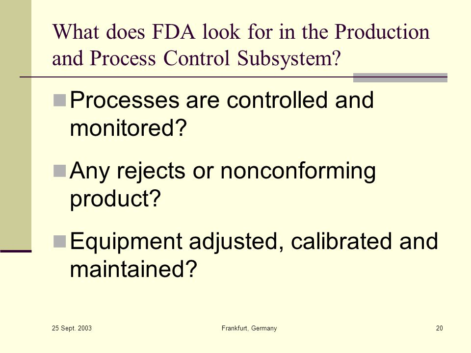 Processes are controlled and monitored